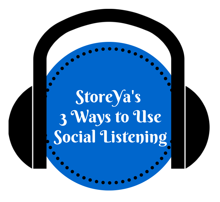 StoreYa's 3Ways to use Social Listening