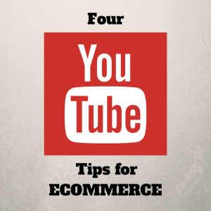 4 Tips for How to Use YouTube for eCommerce