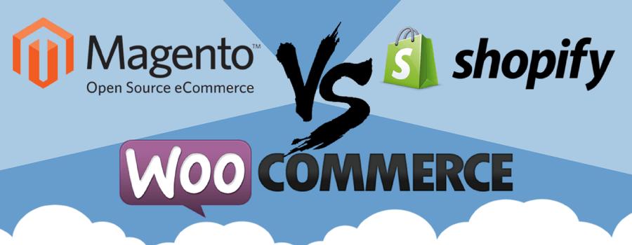 Magento vs Shopify vs WooCommerce - Choosing Your New Shopping ...