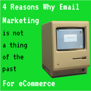 4 reasons why email marketing is not outdated for ecommerce