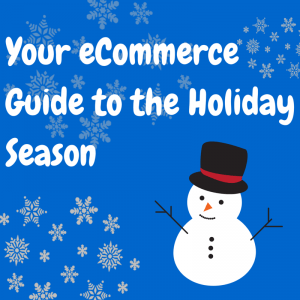 Your eCommerce Guide to the Holiday