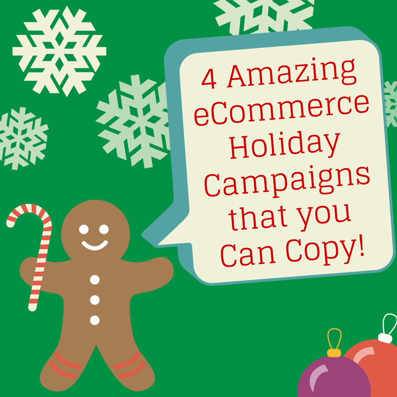 4 Amazing ECommerce Holiday Marketing Campaigns That You