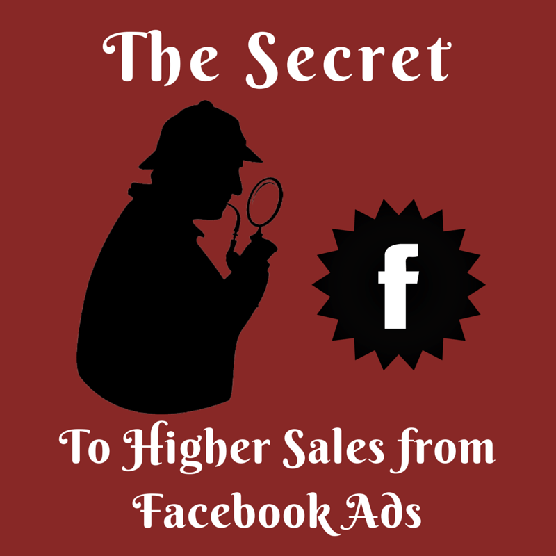 The secret to higher sales from facebook ads in 4 simple steps the secret to higher sales from facebook ads fandeluxe Epub