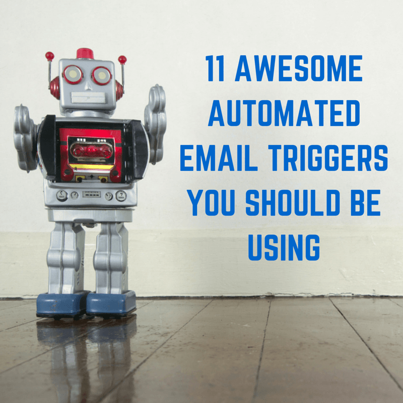 11 Awesome Automated Email Triggers You Should Be