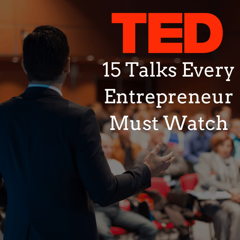 15 Ted Talks Every Entrepreneur Should Watch [Plus 3 Amazing Interviews]