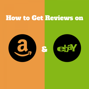 How to Get Reviews on Amazon and eBay