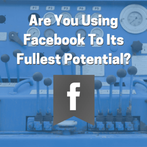 Are You Using Facebook To Its Fullest