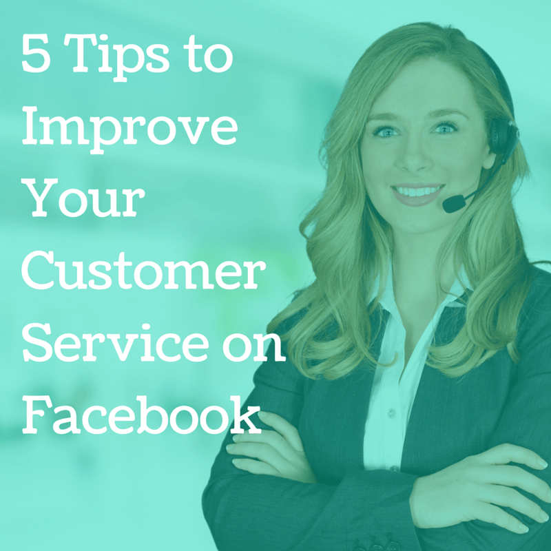 5 Tips To Improve Your Customer Service On Facebook
