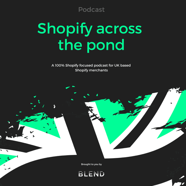 Shopify across the pond podcast