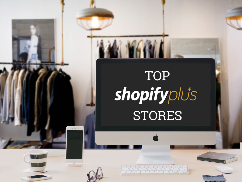 list of shopify plus store examples